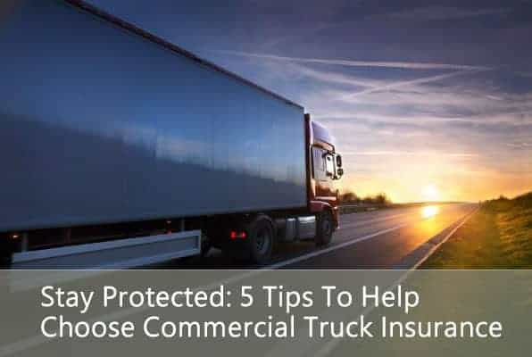 5 Tips To Help Choose Commercial Truck Insurance 1